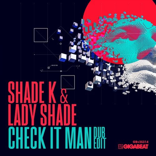 Shade K & Lady Shade - Check it Man (Dub Edit) [2020]