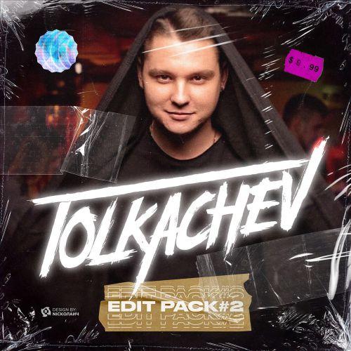 Tolkachev - Edit Pack #2 [2020]