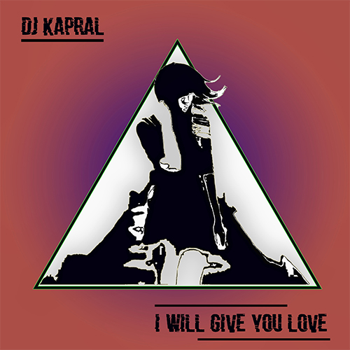 Dj Kapral - I Will Give You Love (Extended Mix) [2020]