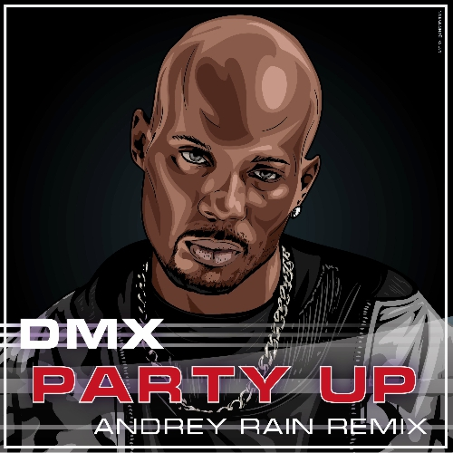 Dmx - Party Up (Andrey Rain Remix) [2020]