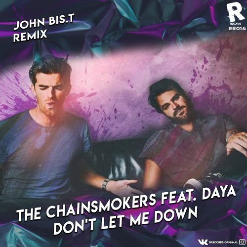 The Chainsmokers feat. Daya - Don't Let Me Down (John Bis.T Remix) [2020]