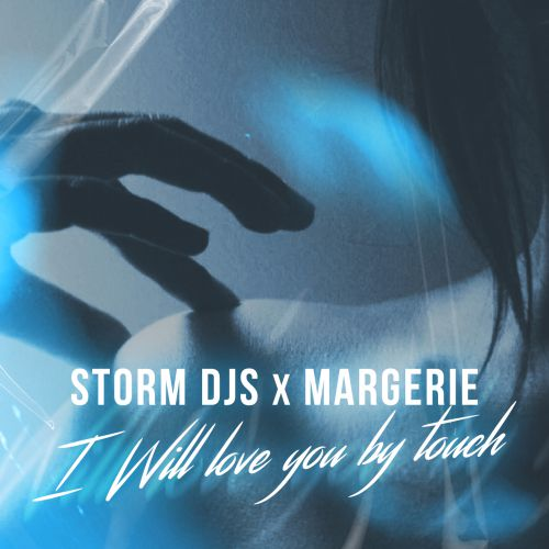 Storm DJs, Margerie - I Will Love You By Touch [2020]