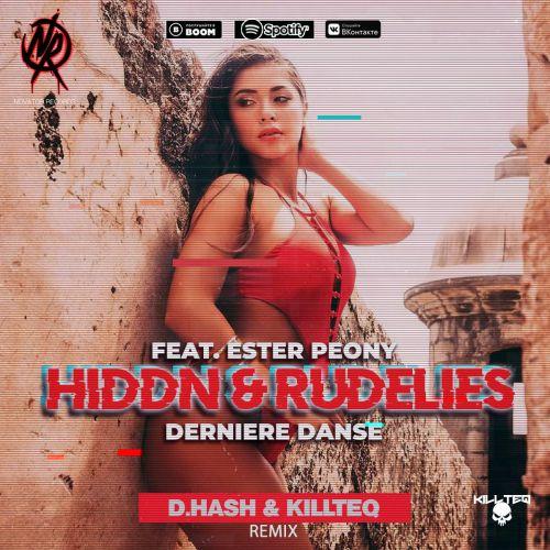 Hiddn & Rudelies feat. Ester Peony - Derniere Danse (D.Hash & Killteq Remix) [2020]