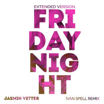 Jasmin Vetter - Friday Night (Ivan Spell Club Mix) [2020]