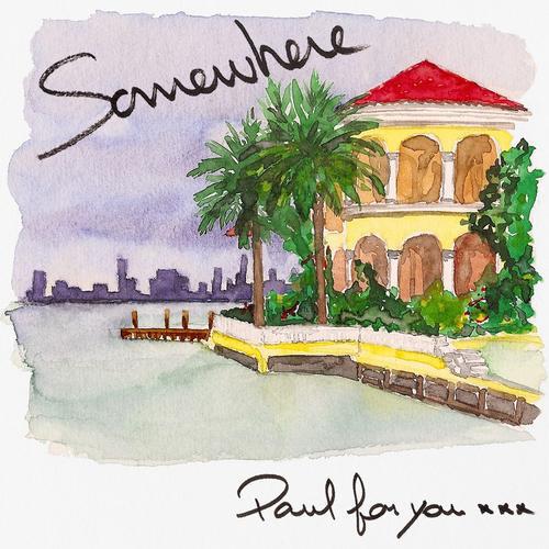 [French House] Paul For You - Somewhere EP + Bonus (France WEB) [2011 - 2013]
