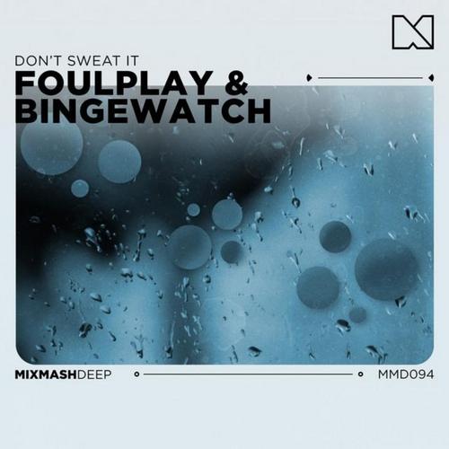 Danny Avila - Pushin; Foulplay, Bingewatch - Don't Sweat It; Splizz & Slorax - Attention (Extended Mix's) [2020]