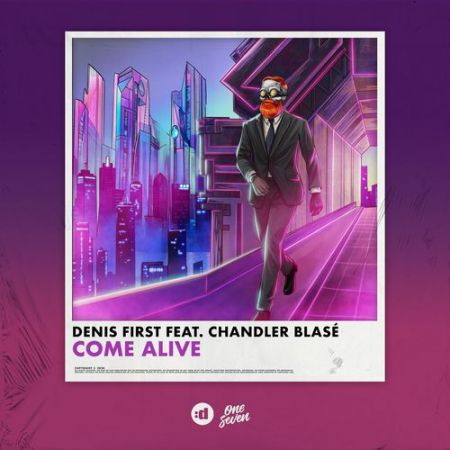 Denis First feat. Chandler Blasé - Come Alive [2020]