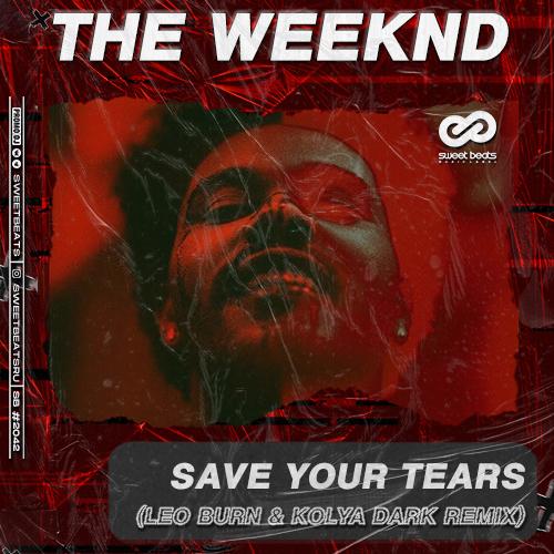 The Weeknd - Save Your Tears (Leo Burn & Kolya Dark Remix) [2020]