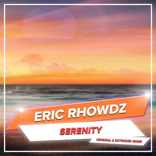 Eric Rhowdz - Serenity (Extended Mix) [2020]