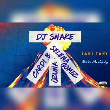 Selena Gomez & DJ Snake & Ozuna & Cardi B & Willy William - Taki Taki (Evin Mashup) [2020]