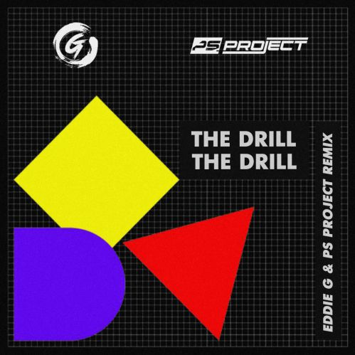 The Drill - The Drill (Eddie G & PS Project Remix) [2020]