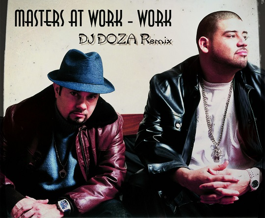Masters At Work - Work (DJ Doza Extended Remix) [2020]