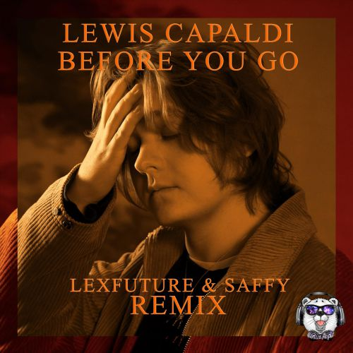 Lewis Capaldi - Before You Go (Lexfuture & Saffy Remix) [2020]