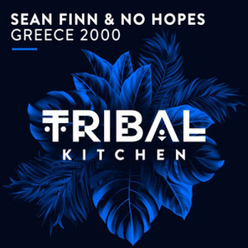 Sean Finn & No Hopes - Greece 2000 (No Hopes Remix; Sean Finn Remix) [2020]
