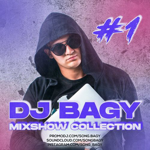 Dj Bagy Mixshow Сollection Vol.1 [2020]