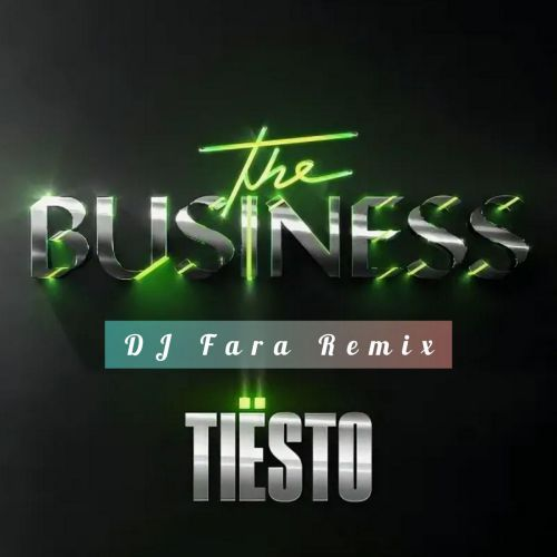 Tiesto - The Business (DJ Fara Remix) [2020]