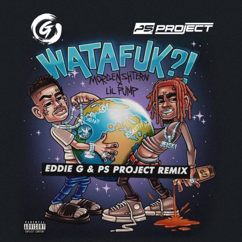 Morgenshtern & Lil Pump - Watafuk?! (Eddie G & Ps Project Remix) [2020]