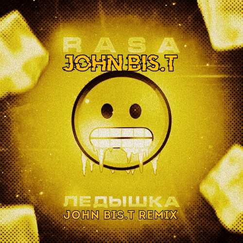 Rasa - Ледышка (John Bis.T Remix) [2020]
