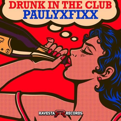 DJ Fixx - Drunk In The Club (Original Mix) [2020]