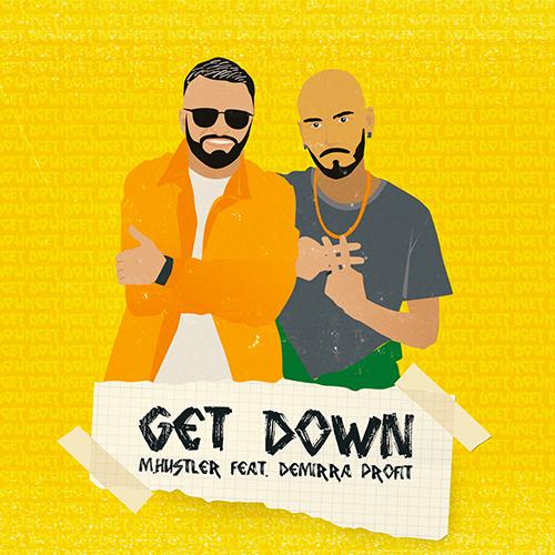 M.Hustler feat Demirra Profit - Get Down [2018]