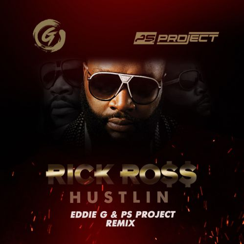 Rick Ross - Hustlin (Eddie G & Ps Project Remix) [2020]