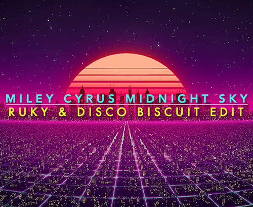 Miley Cyrus - Midnight Sky (Ruky & Disco Biscuit 80's Remix) [2020]