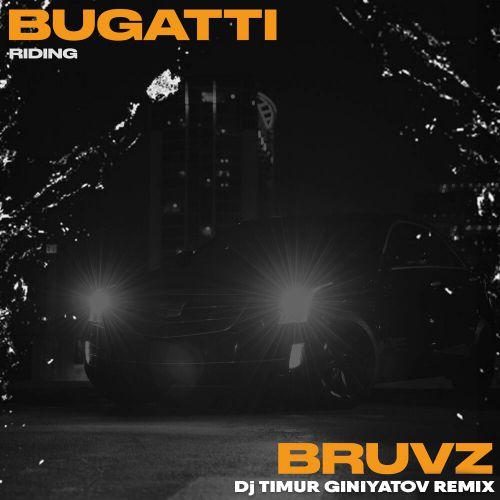 Bruvz - Bugatti Riding (Dj Timur Giniyatov Remix) [2020]