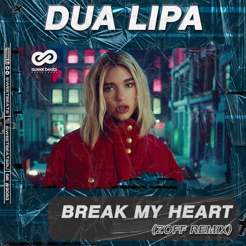 Dua Lipa - Break My Heart (Zoff Remix) [2020]