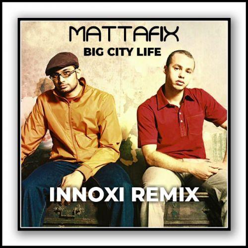 Mattafix - Big City Life (Dj Innoxi Remix) [2020]