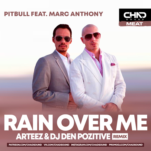 Pitbull feat. Marc Anthony - Rain Over Me (Arteez & DJ Den Pozitive Remix) [2020]