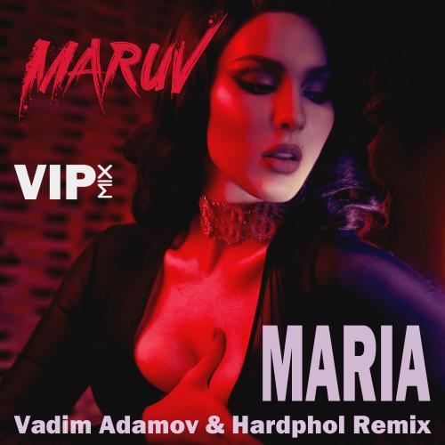 Maruv - Maria (Vadim Adamov & Hardphol Remix; Vip Mix) [2020]