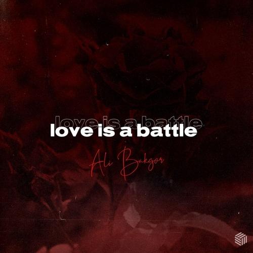 Ali Bakgor - Love Is A Battle (Extended Mix) [2020]