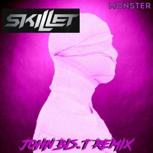Skillet - Monster (John Bis.T Remix) [2020]