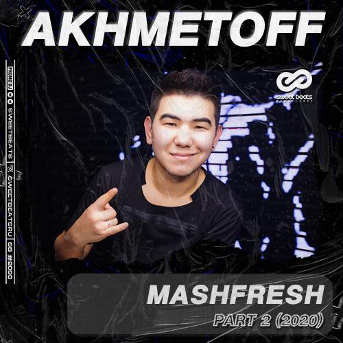 Akhmetoff - Mashfresh Part 2 [2020]