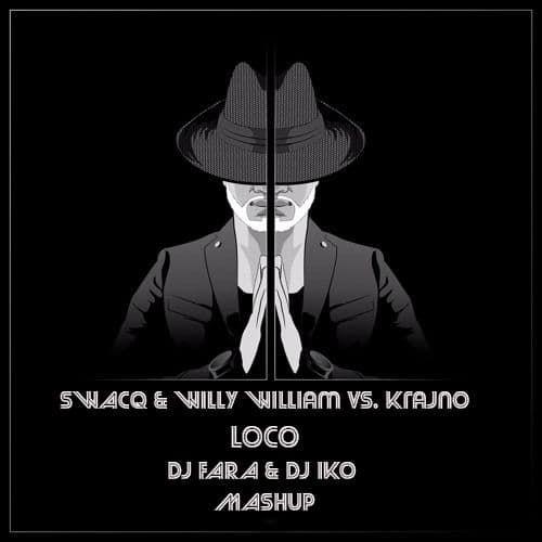 Swacq & Willy William vs Krajno - Loco (Dj Fara & DJ Iko Mashup) [2020]