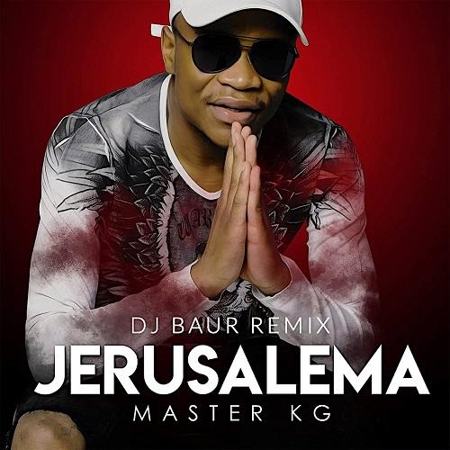 Master Kg & Nomcebo - Jerusalema (DJ Baur Remix) [2020]