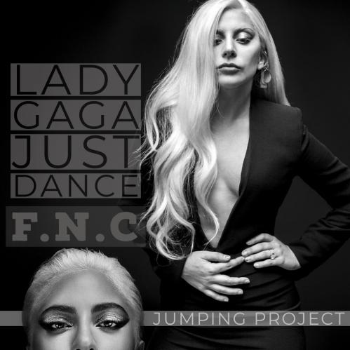 Lady Gaga - Just Dance (F.N.C Jump Up) [2020]