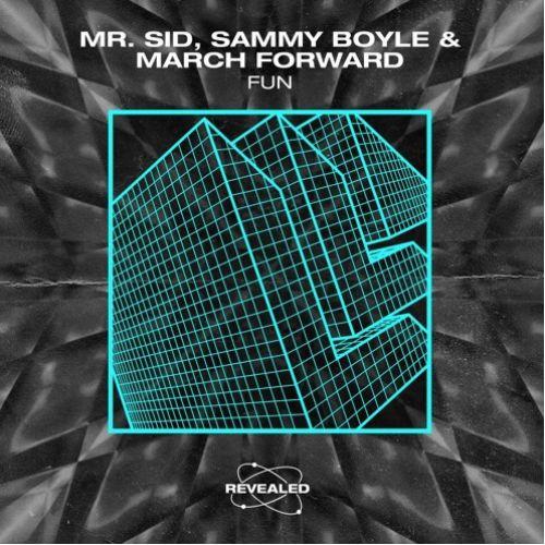 Mr. Sid & Sammy Boyle & March Forward - Fun (Extended Mix) [2020]