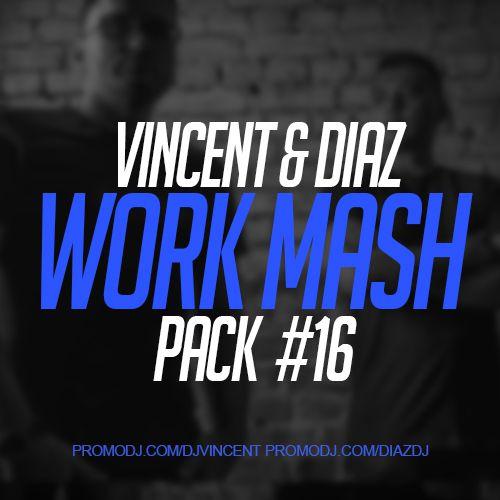 Vincent & Diaz - Work Mash Pack #16 [2020]