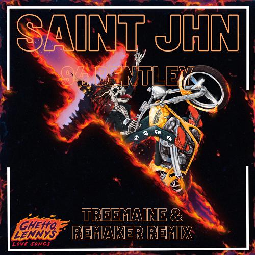 Saint Jhn - 94 Bentley (Treemaine & Remaker Remix) [2020]