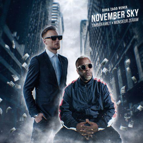 Timbigfamily & Monsieur Zeraw - November Sky (Dima Zago Remix) [2020]