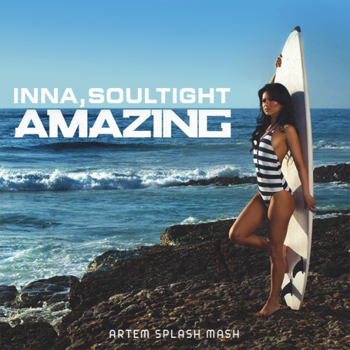 Inna, Soultight - Amazing (Artem Splash Mash) [2020]