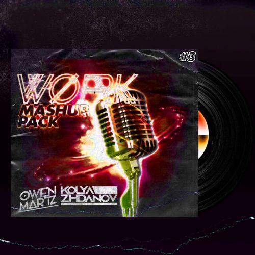 Kolya Zhdanov & Owen Martz - Work Mash Up Pack #03 [2020]