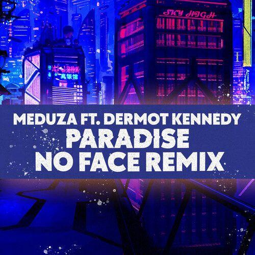 Meduza ft. Dermot Kennedy - Paradise (No Face Remix) [2020]