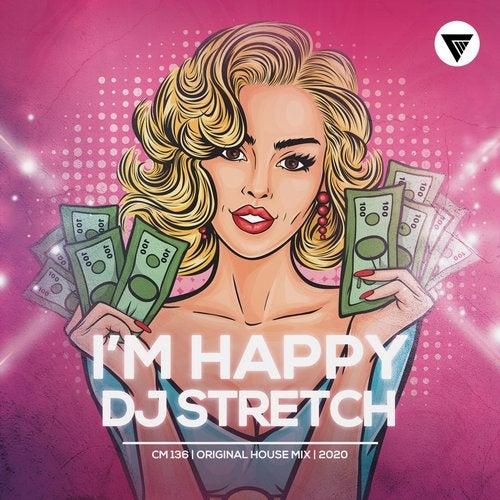 DJ Stretch - I'm Happy (Original Mix) [2020]