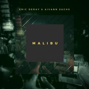 Eric Deray & Aivann Sachs - Malibu [2020]