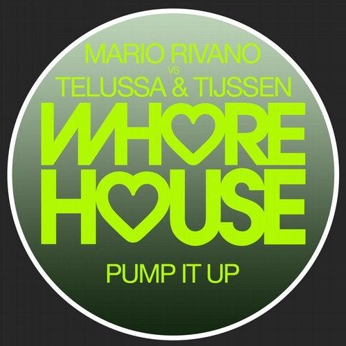Mario Rivano vs Telussa & Tijssen - Pump It Up (Original Mix) [2020]