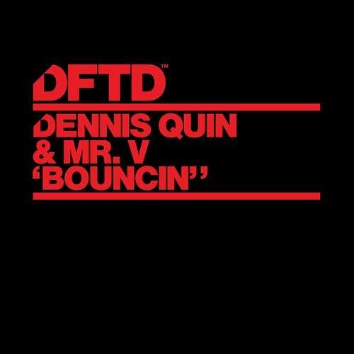 Dennis Quin & Mr. V - Bouncin (Extended Mix) [2020]