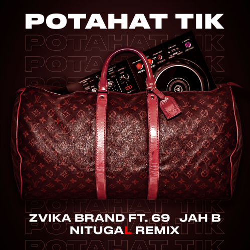 Zvika Brand Ft. 69 & Jah B - Potahat Tik (Nitugal Remix) [2020]