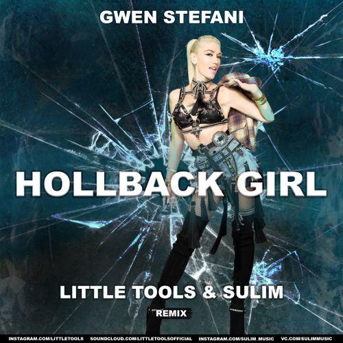 Gwen Stefani - Hollaback Girl (Little Tools & Sulim Remix) [2020]